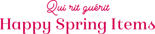 qui rit guerit Happy Spring Items
